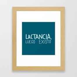 Lactancia, luego existo Framed Art Print