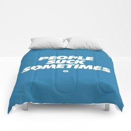 People Suck Sometimes Comforters