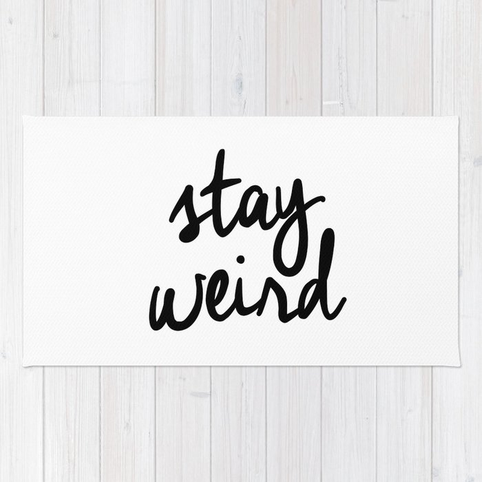 Stay Weird Black and White Humorous Inspo Typography Poster for the Young Wild and Free Rug