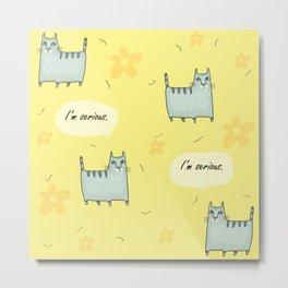 Why So Serious....Cat Metal Print