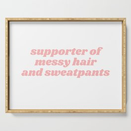 supporter of messy hair Serving Tray