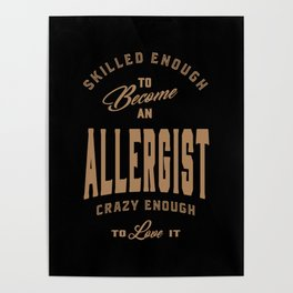 Allergist - Funny Job and Hobby Poster