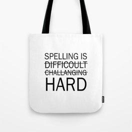 Spelling is Hard Funny Grammar T-shirt Tote Bag