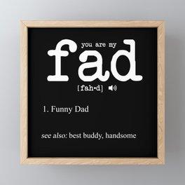 You are my Fad Framed Mini Art Print