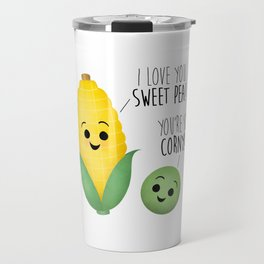 I Love You Sweet Pea! You're So Corny! Travel Mug