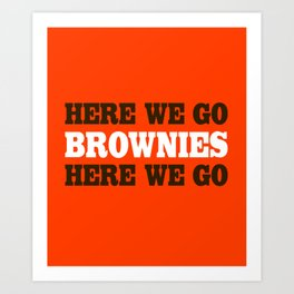 Here We go Brownies Cleveland Art Print
