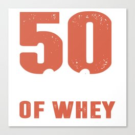 Fifty shakes of whey. Canvas Print