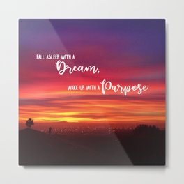 """Fall asleep with a dream"" quote hot pink, orange, yellow & purple sunrise Metal Print"