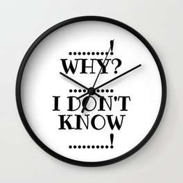 Why...I Don't Know, Schitts Creek Wall Clock