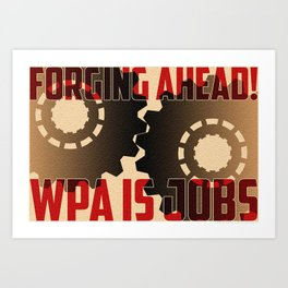 """Forging Ahead"" WPA Poster Art Print"