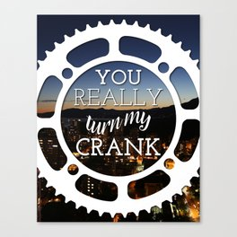 """You really turn my crank"" Canvas Print"