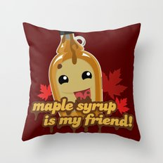 Maple syrup is my friend! Throw Pillow