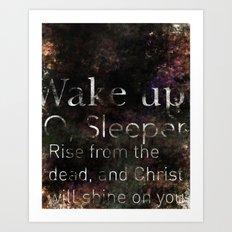 Wake up Oh Sleeper Art Print