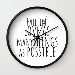 Fall In Love With As Many Things As Possible Wall Clock