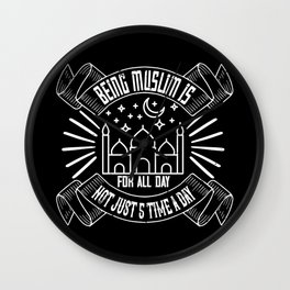 Islam - Being Muslim Is For All Day Wall Clock