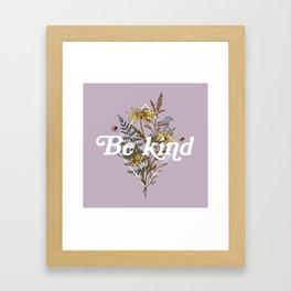Be Kind Wildflowers Framed Art Print