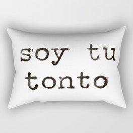 Soy tu tonto (I'm your fool) Rectangular Pillow