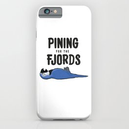 Pining for the Fjords - Monty Python Dead Parrot sketch iPhone Case