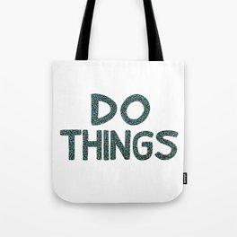 Do Things Tote Bag