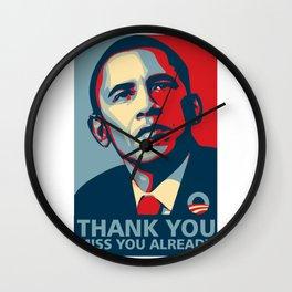 Barrack Obama Miss You Already Wall Clock