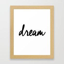 Dream black and white typography poster black-white design bedroom wall art home decor apartment Framed Art Print