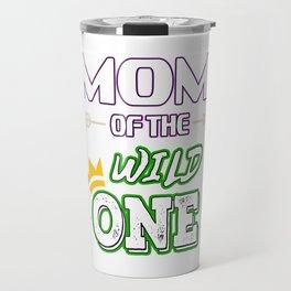Awesome & Trendy Tshirt Designs MOM OF THE WILD ONE Travel Mug