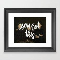You got this Framed Art Print