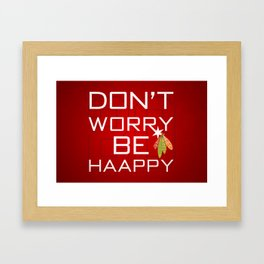 Don't Worry Be Haappy Framed Art Print