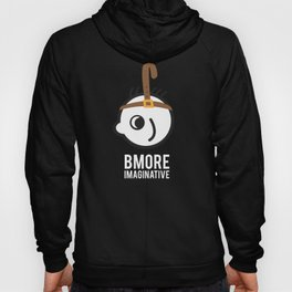 Bmore Imaginative Hoody