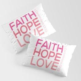 Faith Hope love,Christian,Bible Quote 1 Corinthians13:13 Pillow Sham