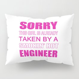 Taken By An Engineer Pillow Sham