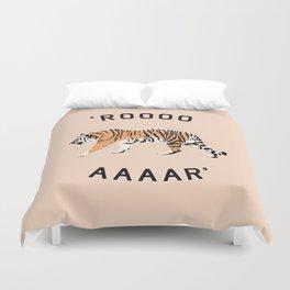 ROOOOAAAAR ! - Tiger Duvet Cover