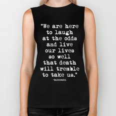 Charles Bukowski Typewriter White Font Quote Laugh Biker Tank