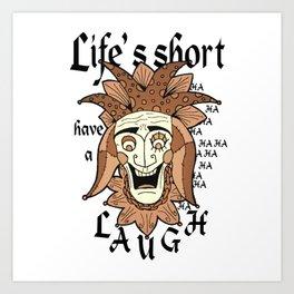 Life's Short have a Laugh Jester Face Art Print