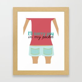 I'll Carry You In My Pocket Framed Art Print