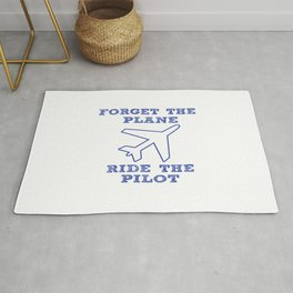 Forget the Plane, Ride the Pilot! Rug