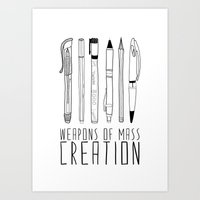 pen Art Prints featuring weapons of mass creation by Bianca Green