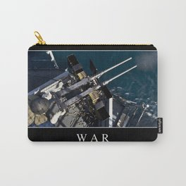 War: Inspirational Quote and Motivational Poster Carry-All Pouch
