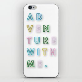 AD VEN TURE WITH ME. iPhone Skin
