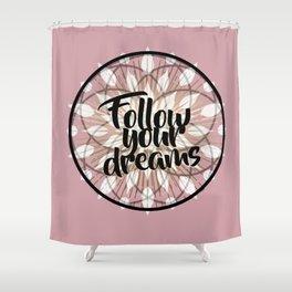 Follow Your Dreams Typography Mandala Shower Curtain