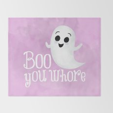 Boo You Whore Throw Blanket