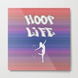 Hoop Life Design 1 Metal Print