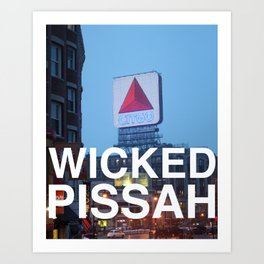 Wicked Pissah - Boston Photo Art Print