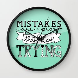 Mistakes are proof Wall Clock