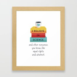 I Believe In Science Framed Art Print