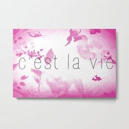 C'est La Vie (Pink) Metal Print