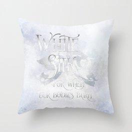 WHITE SILK for when our bodies burn. Shadowhunter Children's Rhyme. Throw Pillow