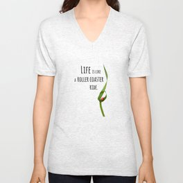 Life is like a roller coaster ride. Unisex V-Neck