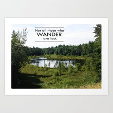 Not All Those Who Wander Are Lost Inspirational Quote Color Photo Art Print