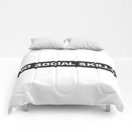 No social skills Comforters